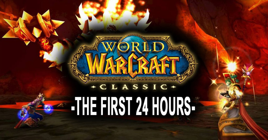 WoW Classic: THE FIRST 24 HOURS