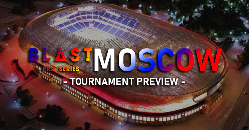BLAST Pro Series Moscow Tournament preview
