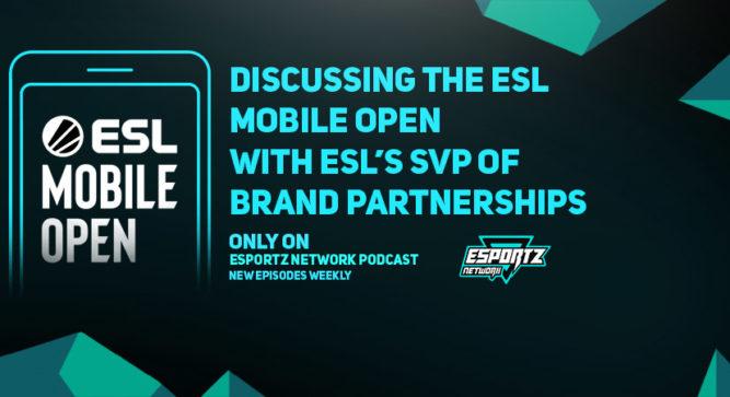 ESL's SVP of Brand Partnerships on the ESL Mobile Open