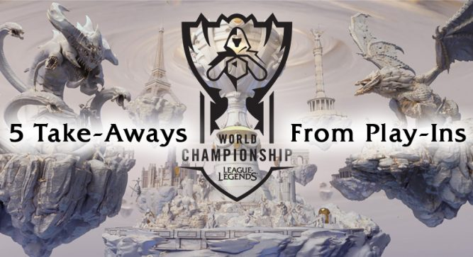 Five take-aways from Worlds Play-Ins