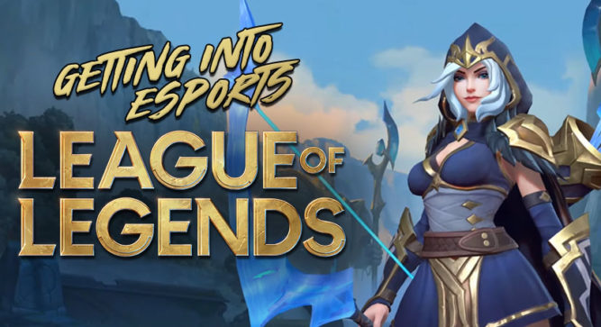 Getting into Esports: League of Legends