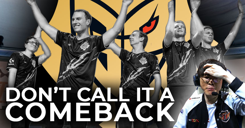 G2 vs. SKT: Don't call it a comeback