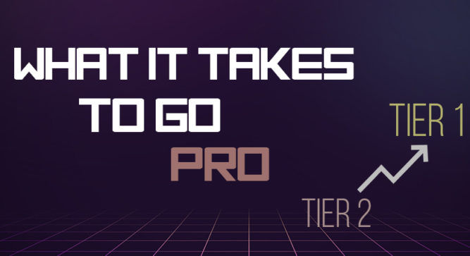 Going pro from Tier 2 to Tier 1