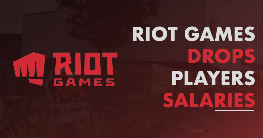 Riot Games drops player salaries
