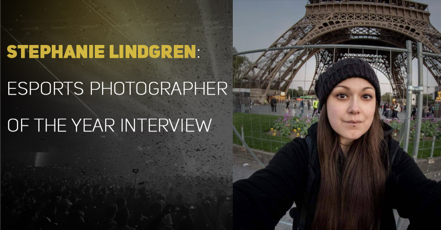 Interviewing Stephanie Lindgren, Esports Photographer of the Year